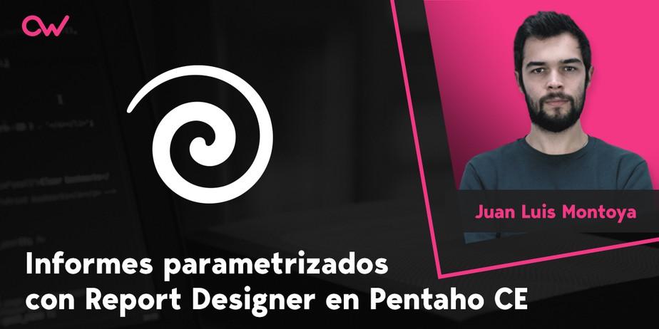 Informes parametrizados con report designer en Pentaho CE