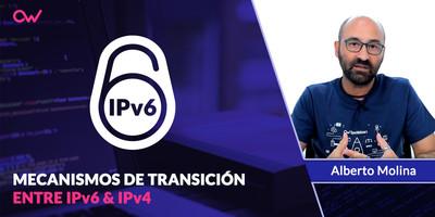Mecanismos de transición entre IPv4 e IPv6