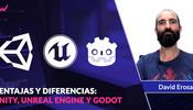 Cuáles son las ventajas y diferencias entre Unity, Unreal Engine y Godot