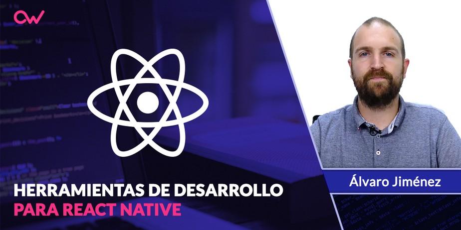 Herramientas de desarrollo para React Native