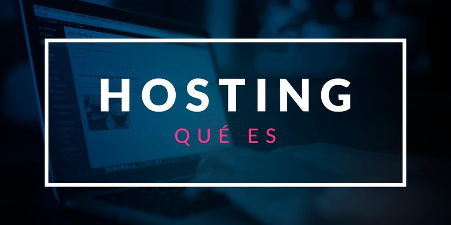 Qué es un hosting y sus tipos