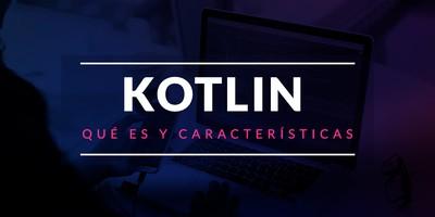 Qué es Kotlin y características