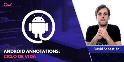 Android Annotations: Ciclo de vida