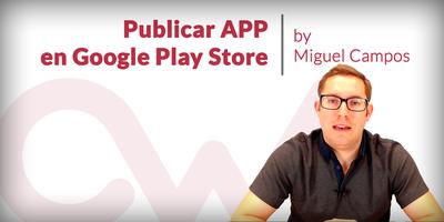 Cómo publicar app Android en Play Store