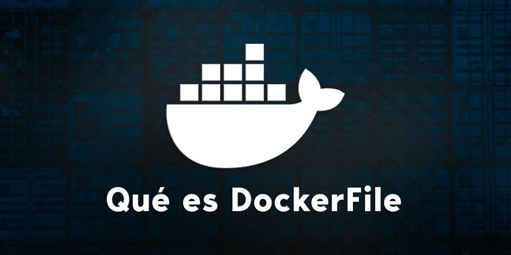 Qué es DockerFile