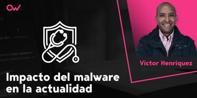 Impacto del Malware en la actualidad