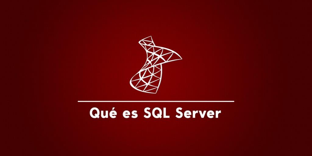 Qué es SQL Server