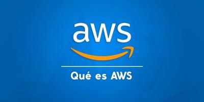 Qué es AWS (Amazon Web Services)