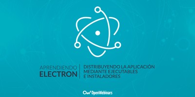 Tutorial Electron: Distribuir la aplicación con ejecutables e instaladores