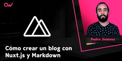 Cómo crear un blog con Nuxt.js y Markdown