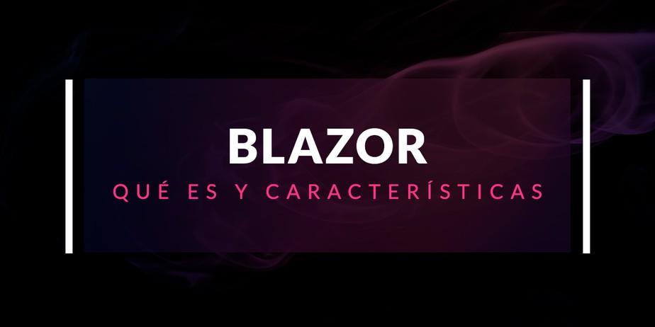 Blazor: Qué es y características