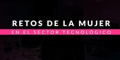 Retos de la mujer en el sector tecnológico