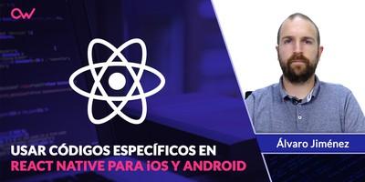 Usar códigos específicos para iOS y Android