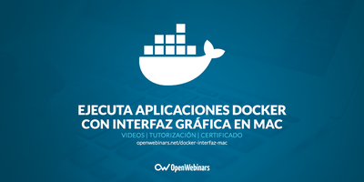 Ejecuta aplicaciones Docker con interfaz gráfica en Mac