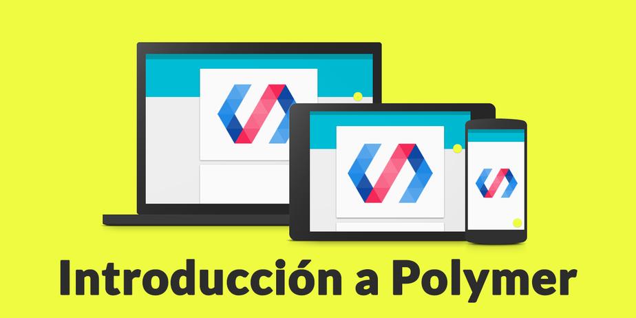 ¿Qué es Polymer? Introducción