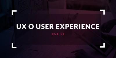 Qué es UX o User eXperience