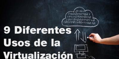 9 Diferentes usos de la virtualización (Parte 1)