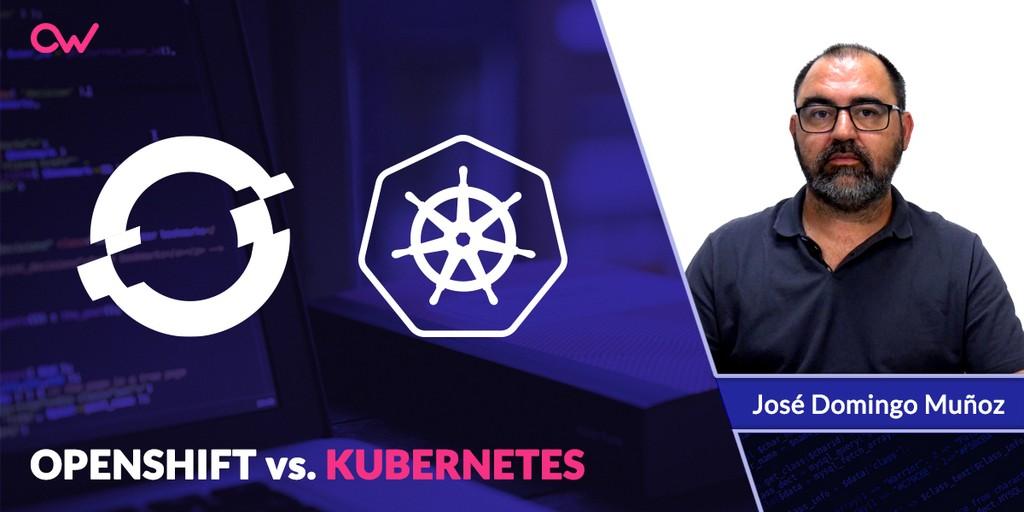 Kubernetes vs OpenShift