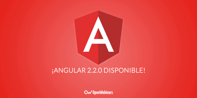 ¡Angular 2.2.0 ya disponible!