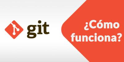 Git: Qué es y cómo funciona