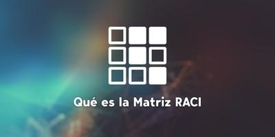 Qué es la Matriz RACI