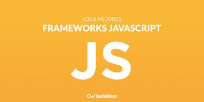 Los 6 mejores frameworks JavaScript