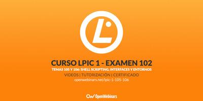 Curso LPIC 1 Examen 102 - Temas 105 y 106: Shell Scripting, interfaces y entornos