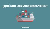 Qué son Microservicios y ejemplos reales de uso