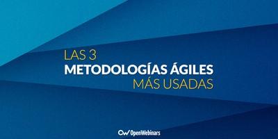Conoce las 3 metodologías ágiles más usadas