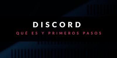 Qué es Discord y primeros pasos