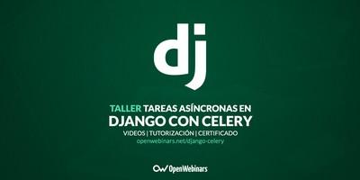 Tareas asíncronas en Django con Celery