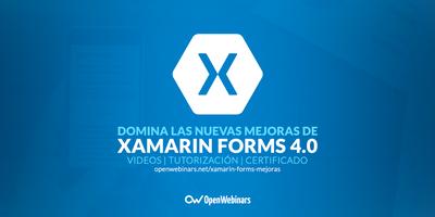 Domina las nuevas mejoras de Xamarin Forms 4.0