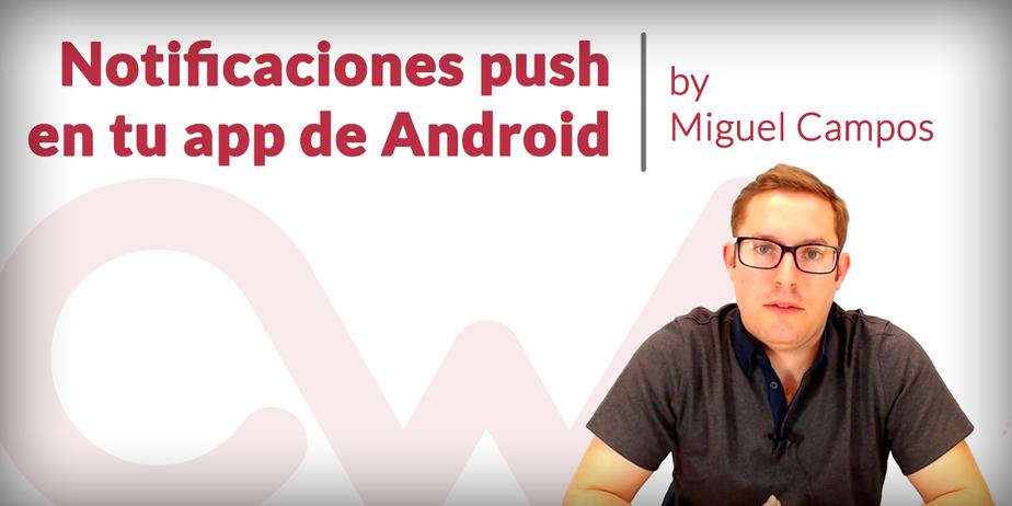 Cómo hacer notificaciones push en Android fácil