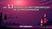 Las 13 pesadillas más terroríficas de un programador