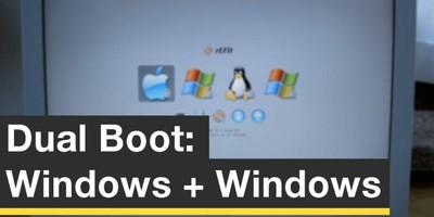 Dual Boot: Windows + Windows