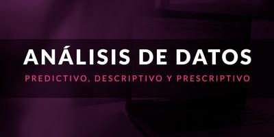 Análisis de datos: Predictivo, descriptivo y prescriptivo