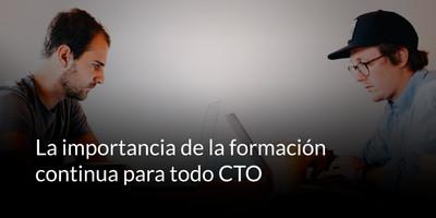 La importancia de la formación continua para todo CTO
