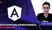 2 Extensiones imprescindibles para Angular