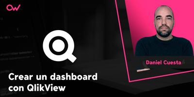 Cómo crear un dashboard con Qlikview
