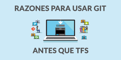 Razones para usar GIT antes que TFS