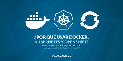 Por qué usar Docker, kubernetes y OpenShift en el siglo XXI