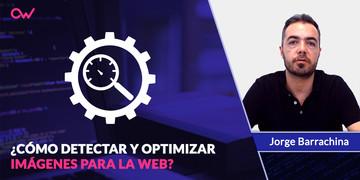 como-detectar-y-optimizar-imagenes-para-la-web