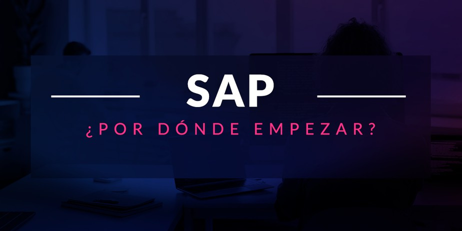 SAP, ¿por dónde empezar?