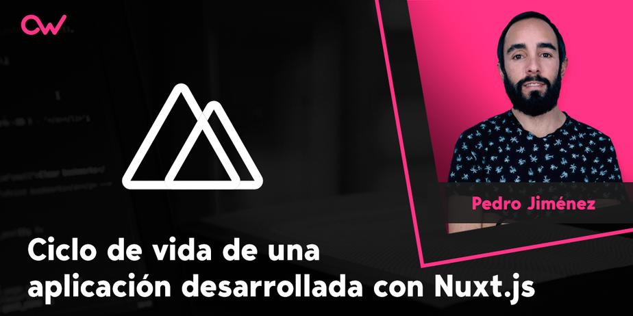 Ciclo de vida de una aplicación desarrollada con Nuxt.js