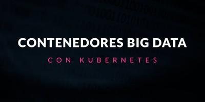 Contenedores Big Data con Kubernetes