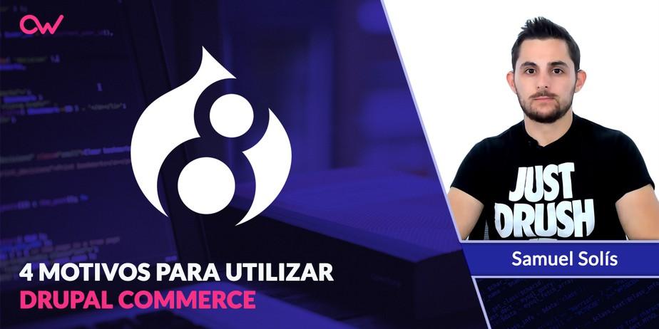 4 motivos para usar Drupal Commerce