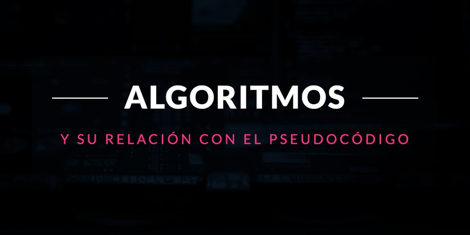 Algoritmos informáticos y su relación con el pseudocódigo