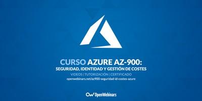 Curso AZ-900 Parte 2: Seguridad, Identidad y gestión de costes en Azure