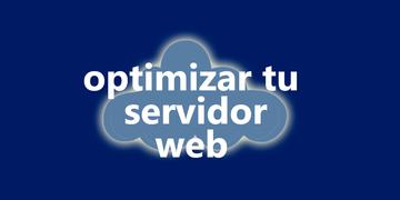 optimiza-tu-servidor-web-para-recibir-miles-de-visitantes