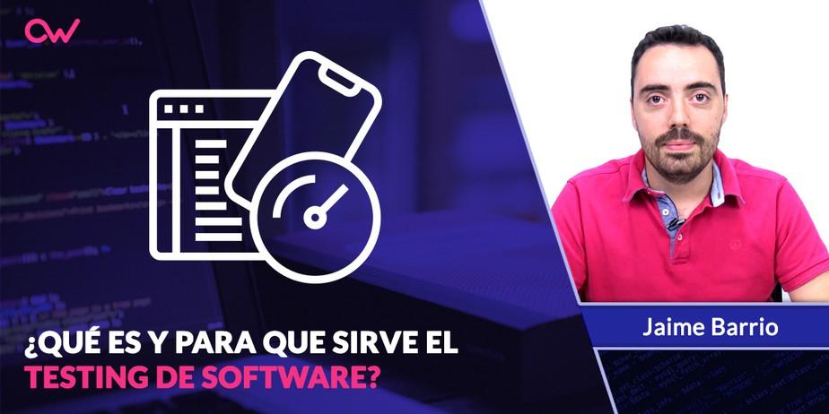 Qué es y para qué sirve el Testing de Software